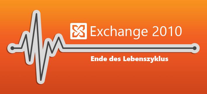 Exchange 2010. Ende des Lebenszyklus.