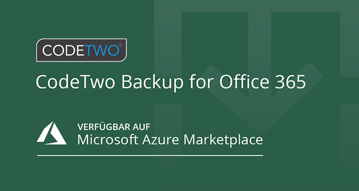 CodeTwo Backup for Office 365 verfügbar auf Azure Marketplace