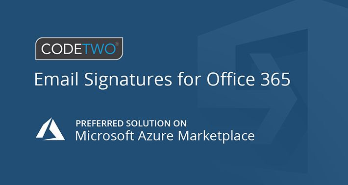 Microsoft Preferred Solution auf Azure Marketplace: CodeTwo Email Signatures for Office 365