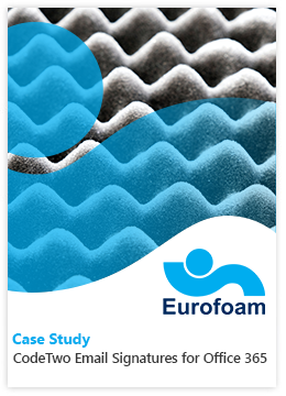Fallstudie von Eurofoam - CodeTwo Email Signatures for Office 365